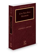 Civil Trial Rule Handbook, 2021 ed. (Vol. 22B, Indiana Practice Series)