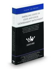 Emerging Issues in State and Local Government Employment: Government Officials on Attracting and Maintaining Talent, Preparing for the Retirement of Baby Boomers, and Overcoming Skills Shortages (Inside the Minds)
