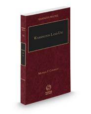 Washington Land Use, 2018-2019 ed. (Washington Practice Series, Vol. 36)
