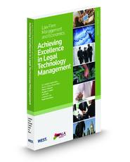 Achieving Excellence in Legal Technology Management (Law Firm Management and Economics Series)