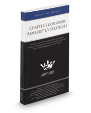 Chapter 7 Consumer Bankruptcy Strategies, 2016 ed.: Leading Lawyers on Filing Chapter 7 Cases in Today's Consumer Bankruptcy Climate (Inside the Minds)