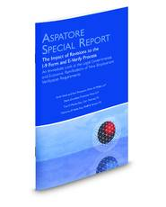 The Impact of Revisions to the I-9 Form and E-Verify Process: An Immediate Look at the Legal, Governmental, and Economic Ramifications of New Employment Verification Requirements (Aspatore Special Report)