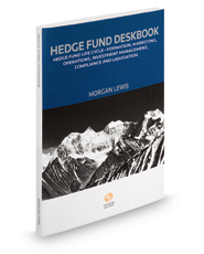 Hedge Fund Deskbook: Hedge Fund Life Cycle - Formation, Marketing, Operations, Investment Management, Compliance and Liquidation, 2017-2018 Ed.