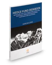 Hedge Fund Deskbook: Regulatory Reforms Go Global, 2018-2019 ed.
