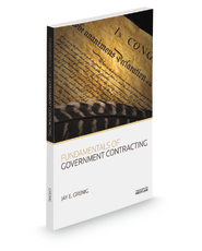 Fundamentals of Government Contracting 2013–2014 ed.