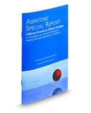 California Foreclosure Defense Strategies: An Immediate Look at the Best Practices for Assisting Distressed Homeowners in California (Aspatore Special Report)