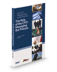 Role Of CFO - Managing The Process, 2010-2011 ed. ALA (Law Firm Management And Economics Series)