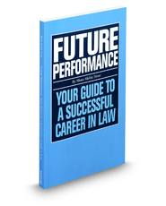 Future Performance: Your Guide To A Successful Career In Law
