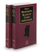 West's Mississippi Rules of Court Annotated, 2017 ed.