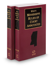 West's Mississippi Rules of Court Annotated, 2018 ed.