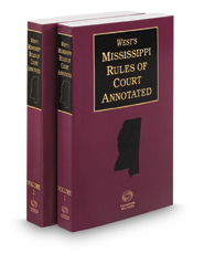 West's Mississippi Rules of Court Annotated, 2020 ed.