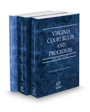 Virginia Court Rules and Procedure - State, State KeyRules, and Federal, 2018 ed. (Vols. I-II, Virginia Court Rules)