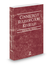 Connecticut Rules of Court - Federal KeyRules, 2018 ed. (Vol. IIA, Connecticut Court Rules)