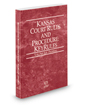 Kansas Court Rules and Procedure - Federal KeyRules, 2020 ed. (Vol. IIA, Kansas Court Rules)
