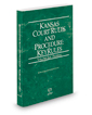 Kansas Court Rules and Procedure - Federal KeyRules, 2021 ed. (Vol. IIA, Kansas Court Rules)