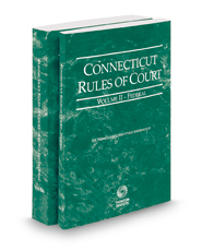 Connecticut Rules of Court - Federal and Federal KeyRules, 2019 ed. (Vols. II & IIA, Connecticut Court Rules)