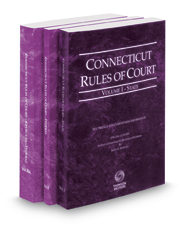 Connecticut Rules of Court - State, Federal and Federal KeyRules, 2017 ed. (Vols. I-IIA, Connecticut Court Rules)