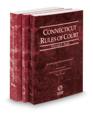 Connecticut Rules of Court - State, Federal and Federal KeyRules, 2018 ed. (Vols. I-IIA, Connecticut Court Rules)