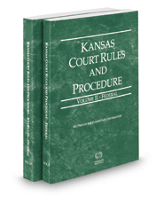 Kansas Court Rules and Procedure - Federal and Federal KeyRules, 2017 ed. (Vols. II & IIA, Kansas Court Rules)