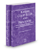 Kansas Court Rules and Procedure - Federal and Federal KeyRules, 2018 ed. (Vols. II & IIA, Kansas Court Rules)