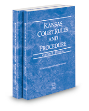 Kansas Court Rules and Procedure - Federal and Federal KeyRules, 2019 ed. (Vols. II & IIA, Kansas Court Rules)
