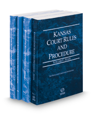 Kansas Court Rules and Procedure - State, Federal, Federal KeyRules, and Local, 2019 ed. (Vols. I-III, Kansas Court Rules)