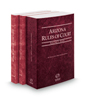 Arizona Rules of Court - State, Federal and Federal KeyRules, 2017 ed. (Vols. I-IIA, Arizona Court Rules)