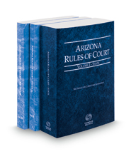 Arizona Rules of Court - State, Federal and Federal KeyRules, 2018 ed. (Vols. I-IIA, Arizona Court Rules)
