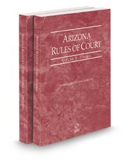 Arizona Rules of Court - Federal and Federal KeyRules, 2021 ed. (Vols. II & IIA, Arizona Court Rules)