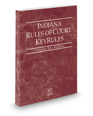 Indiana Rules of Court - Federal KeyRules, 2017 ed. (Vol. IIA, Indiana Court Rules)