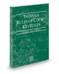 Indiana Rules of Court - Federal KeyRules, 2018 ed. (Vol. IIA, Indiana Court Rules)