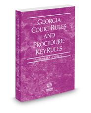 Georgia Court Rules and Procedure - Federal KeyRules, 2018 ed. (Vol. IIA, Georgia Court Rules)