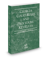 Georgia Court Rules and Procedure - Federal KeyRules, 2020 ed. (Vol. IIA, Georgia Court Rules)