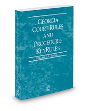 Georgia Court Rules and Procedure - Federal KeyRules, 2021 ed. (Vol. IIA, Georgia Court Rules)