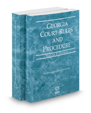 Georgia Court Rules and Procedure - Federal and Federal KeyRules, 2017 ed. (Vol. II & IIA, Georgia Court Rules)