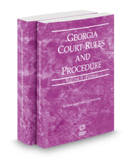 Georgia Court Rules and Procedure - Federal and Federal KeyRules, 2018 ed. (Vol. II & IIA, Georgia Court Rules)