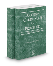 Georgia Court Rules and Procedure - Federal and Federal KeyRules, 2020 ed. (Vol. II & IIA, Georgia Court Rules)