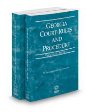 Georgia Court Rules and Procedure - Federal and Federal KeyRules, 2021 ed. (Vol. II & IIA, Georgia Court Rules)