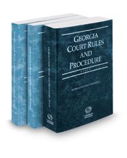 Georgia Court Rules and Procedure - State, Federal and Federal KeyRules, 2017 ed. (Vols. I-IIA, Georgia Court Rules)