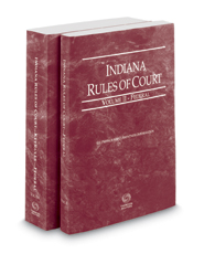 Indiana Rules of Court - Federal and Federal KeyRules, 2017 ed. (Vols. II & IIA, Indiana Court Rules)