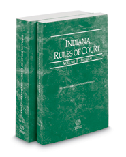 Indiana Rules of Court - Federal and Federal KeyRules, 2018 ed. (Vols. II & IIA, Indiana Court Rules)
