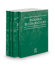 Indiana Rules of Court - State, Federal, Federal KeyRules, and Local, 2018 ed. (Vols. I-III, Indiana Court Rules)