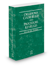 Oklahoma Court Rules and Procedure - Federal KeyRules, 2018 ed. (Vol. IIA, Oklahoma Court Rules)