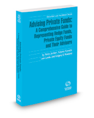 Advising Private Funds: A Comprehensive Guide To Representing Hedge Funds, Private Equity Funds And Their Advisers, 2020-2021 ed. (Securities Law Handbook Series)