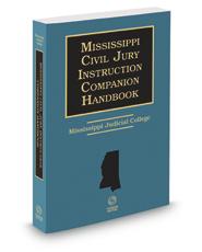 Mississippi Civil Jury Instruction Companion Handbook, 2017-2018 ed.