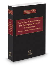 Executive Compensation for Emerging Growth Companies: Statutes, Regulations, and Rules, 2016–2017 ed.