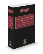 Executive Compensation for Emerging Growth Companies: Statutes, Regulations, and Rules, 2020–2021 ed.