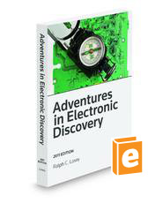 Adventures in Electronic Discovery, 2011 ed.