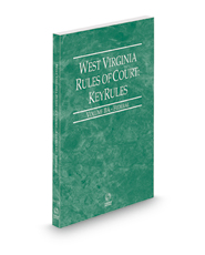 West Virginia Rules of Court - Federal KeyRules, 2021 ed. (Vol. IIA, West Virginia Court Rules)