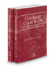 Colorado Court Rules - Federal and Federal KeyRules, 2018 ed. (Vols. II & IIA, Colorado Court Rules)